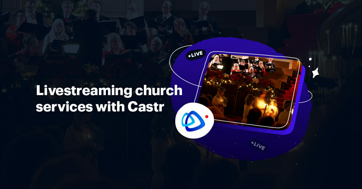 Livestream Church Services with Castr